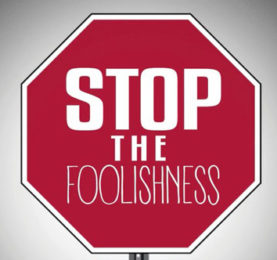 stop-the-foolishness